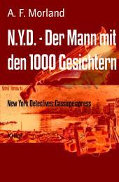 N.Y.D. - Der Mann mit den 1000 Gesichtern: New York Detectives: Cassiopeiapress
