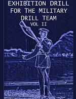 Exhibition Drill For The Military Drill Team, Vol. II