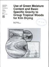 Use of green moisture content and basic specific gravity to group tropical woods for kiln drying