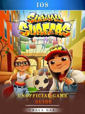 Subway Surfers iOS Unofficial Game Guide