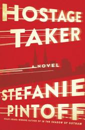 Hostage Taker: A Novel