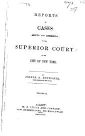 Reports of Cases Argued and Determined in the Superior Court of the City of New York [1856-1863]: Volume 15