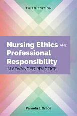 Nursing Ethics and Professional Responsibility in Advanced Practice PDF