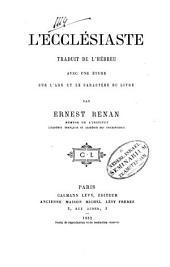 L'ecclésiaste traduit de l'hëbreu avec une étude sur l'age et le caractère du livre