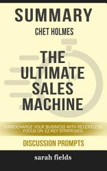 Summary Chet Holmes The Ultimate Sales Machine  Book PDF