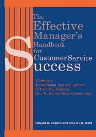The Effective Manager S Handbook For Customer Service Success