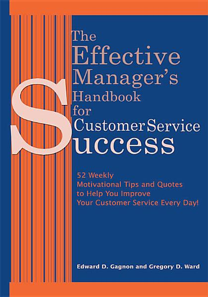 The Effective Manager's Handbook for Customer Service Success