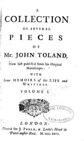 The life of Mr. Toland [by Desmaizeaux]. The history of the Druids. Cicero illustratus. De inventione typographiae. De Jordano Bruno. Jordano Bruno's Innumerable worlds. Books ascribed to the apostles, &c. Secret history of the South-sea scheme. The scheme of a national bank