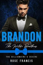 Brandon: The Wilde Brothers: A Contemporary BWWM Romance
