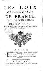 Les loix criminelles de France: dans leur ordre naturel ...