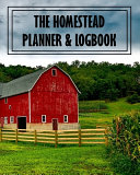 The Homestead Planner & Logbook