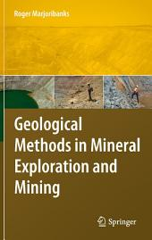 Geological Methods in Mineral Exploration and Mining: Edition 2