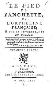 Le Pied de Fauchette, ou l'Orpheline française: Histoire intéressante et morale, Volume1
