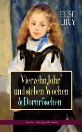 Vierzehn Jahr' und sieben Wochen & Dornröschen (Kinder- und Jugendromane): Zwei beliebte Klassiker der Mädchenliteratur