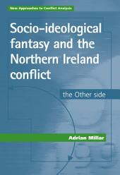Socio-ideological Fantasy and the Northern Ireland Conflict: The Other Side