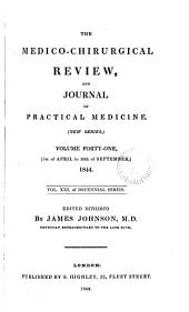 The Medico-chirurgical Review, and Journal of Practical Medicine: Volume 1; Volume 41