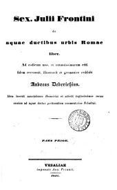 Sex. Julii Frontini de aquæ ductibus urbis Romæ liber, recens., illustr. et Germ. reddidit A. Dederichius