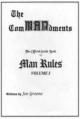 The ComMANdments  The Official Guide Book to Man Rules  volume I PDF