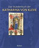 Das Stundenbuch der Katharina von Kleve PDF