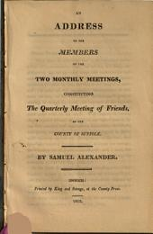 An Address to the Members of the Two Monthly Meetings, Constituting the Quarterly Meeting of Friends, of the County of Suffolk