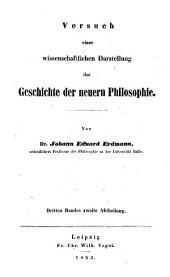 Versuch einer wissenschaftlichen Darstellung der Geschichte der neuern Philosophie: ¬Die Entwicklung der deutschen Speculation seit Kant, Theil 2, Band 3,Ausgabe 2