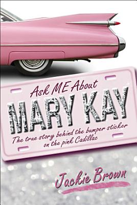 Ask Me About Mary Kay