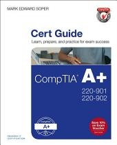 CompTIA A+ 220-901 and 220-902 Cert Guide: Edition 4
