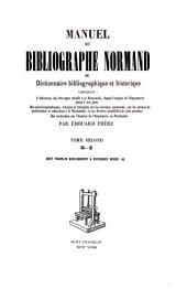 Manuel du bibliographe normand: ou Dictionnaire bibliographique et historique, Volume2