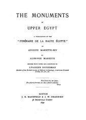 """The Monuments of Upper Egypt: A Translation of the """"Itinéraire de la Haute Égypte"""" of Auguste Mariette-Bey"""