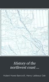 History of the Northwest Coast ...