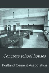 Concrete School Houses: Volume 1, Issue 1