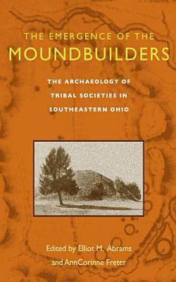 The Emergence of the Moundbuilders PDF