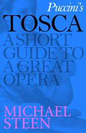 Puccini's Tosca: A Short Guide to a Great Opera