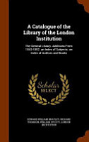 A Catalogue of the Library of the London Institution PDF