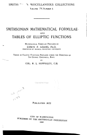 Smithsonian Mathematical Formulae and Tables of Elliptic Functions: Volume 74, Issue 1