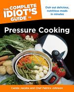 The Complete Idiot's Guide to Pressure Cooking