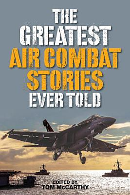 The Greatest Air Combat Stories Ever Told PDF