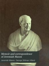 Memoir and Correspondence of Jeremiah Mason