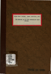 The Mining Law of the Netherland East Indies: Act of May 23, 1899, Official Gazette No. 124, Published June 1, 1899, Issue 124