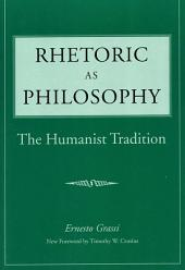 Rhetoric as Philosophy: The Humanist Tradition