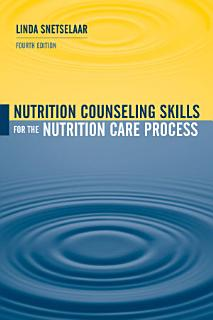 Nutrition Counseling Skills for the Nutrition Care Process Book