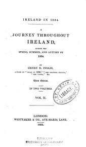 A Journey Throughout Ireland, During the Spring, Summer, and Autumn of 1834: Volume 2