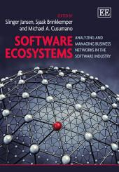 Software Ecosystems: Analyzing and Managing Business Networks in the Software Industry