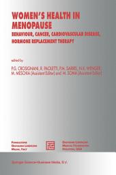 Women's Health in Menopause: Behaviour, Cancer, Cardiovascular Disease, Hormone Replacement Therapy