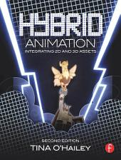 Hybrid Animation: Integrating 2D and 3D Assets, Edition 2