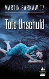 Tote Unschuld: SoKo Hamburg 1 - ein Heike Stein Krimi