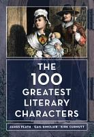 The 100 Greatest Literary Characters PDF