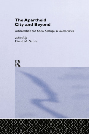 The Apartheid City and Beyond