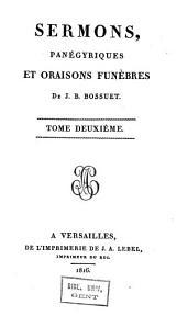 Sermons, panégyriques et oraisons funèbres: Volume2