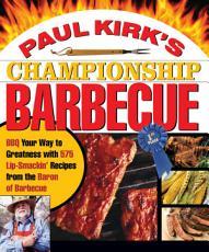 Paul Kirk s Championship Barbecue PDF
